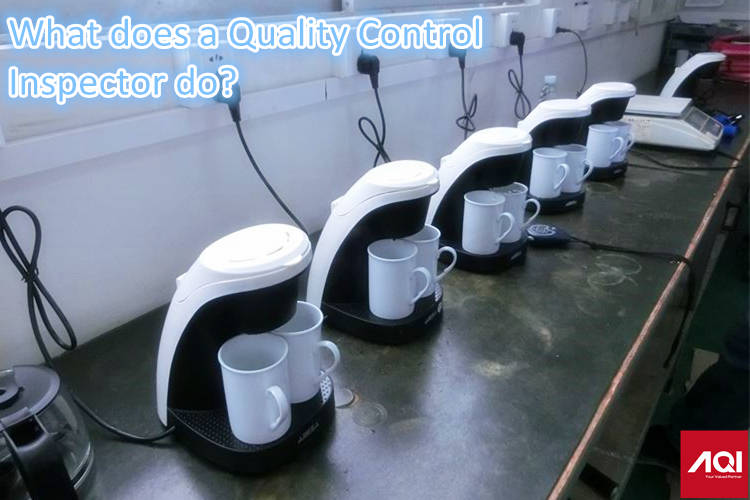 What does a Quality Control Inspector do? What's included in quality inspection?
