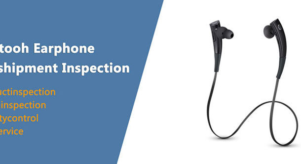 Bluetooth Earphone/Headset/Headphone Inspection Checklist